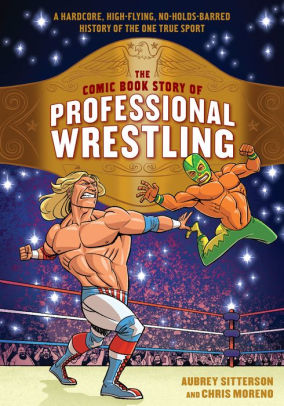 Comic Book Story of Professional Wrestling Signed GN (Aubrey Sitterson,  Chris Moreno)